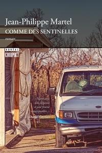 Jean-Philippe Martel - Comme des sentinelles.