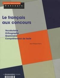 Jean-Philippe Marty - Le français aux concours.