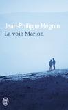 Jean-Philippe Mégnin - La voie Marion.