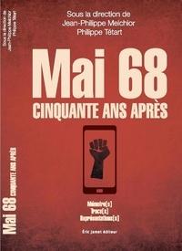 Jean-Philippe Melchior et Philippe Tétart - Mai 68, cinquante ans après - Mémoire(s), trace(s) & représentation(s).