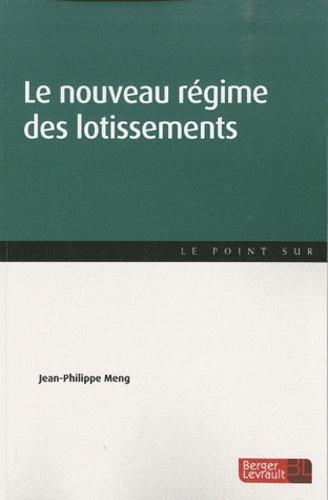 Jean-Philippe Meng - Le nouveau régime des lotissements.