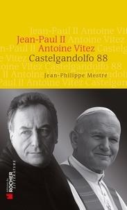 Castelgandolfo 88 - Jean-Paul II - Antoine Vitez.pdf