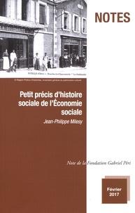 Jean-Philippe Milesy - Petit précis d'histoire sociale de l'économie sociale.