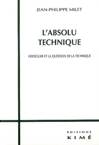 L'absolu technique. Heidegger et la question de la technique