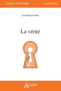 La vérité - Jean-Philippe Milet |