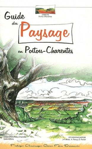 Jean-Philippe Minier et Alain Persuy - Guide du paysage en Poitou-Charentes.