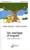 Jean-Philippe Mocci et Bernard Sirven - Crédit Agricole - Crédit Lyonnais Un mariage d'orgueil - L'histoire secrète de la fusion.