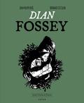 Jean-Philippe Noël et Bernard Ciccolini - Dian Fossey.
