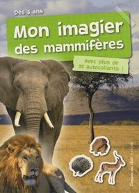 Jean-Philippe Noël - Mon imagier des mammifères.