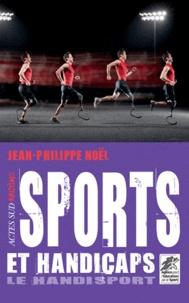 Jean-Philippe Noël - Sport et handicaps - Le handisport.