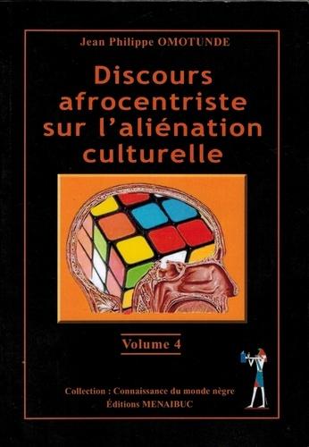 Jean-Philippe Omotunde - Discours afrocentriste sur l'aliénation culturelle.