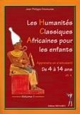 Jean-Philippe Omotunde - Les humanités classiques africaines pour les enfants - Volume 1.