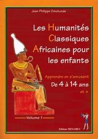 Les humanités classiques africaines pour les enfants- Volume 1 - Jean-Philippe Omotunde | Showmesound.org