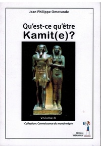 Jean-Philippe Omotunde - Qu'est-ce qu'être Kamit(e) ?.