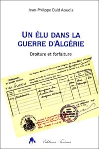 Lesmouchescestlouche.fr UN ELU DANS LA GUERRE D'ALGERIE. Droiture et forfaiture Image