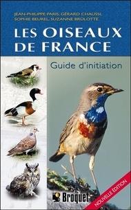 Jean-Philippe Paris et Gérard Chaussi - Les oiseaux de France - Guide d'initiation.