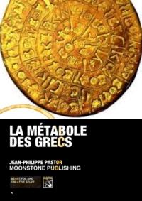 Jean-Philippe Pastor - La métabole des Grecs.