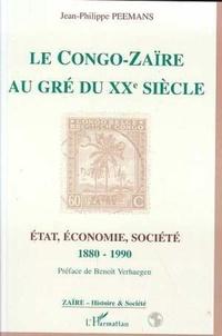 Jean-Philippe Peemans - Le Congo-Zaïre au gré du XXe siècle - État, économie, société, 1880-1990.