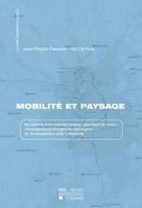 Jean-Philippe Peemans et Kim De Rijck - Mobilité et paysage - Les rapports entre espaces urbains, périurbains et ruraux : convergences et divergences des regards  du développement et de l'urbanisme.