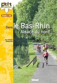 Balades à vélo dans le Bas-Rhin- Alsace du nord - Jean-Philippe Perrusson pdf epub