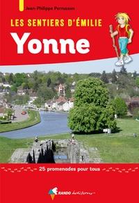 Les sentiers d'Emilie dans l'Yonne- 25 promenades pour tous - Jean-Philippe Perrusson pdf epub