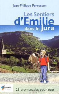 Les sentiers dEmilie dans le Jura - 25 promenades trés faciles.pdf