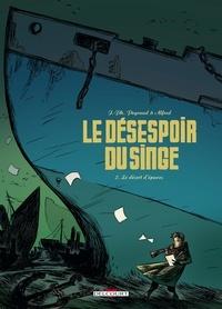 Jean-Philippe Peyraud et  Alfred - Le désespoir du singe Tome 2 : Le désert d'épaves.