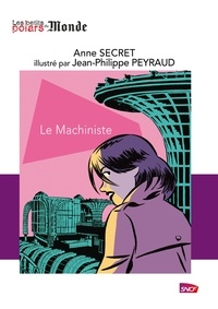 Jean-Philippe Peyraud et Anne Secret - Le machiniste.