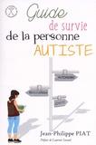 Jean-Philippe Piat - Guide de survie de la personne autiste.