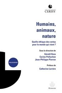 Jean-Philippe Pierron et Corine Pelluchon - Humains, animaux, nature - Quelle éthique des vertus pour le monde qui vient ?.