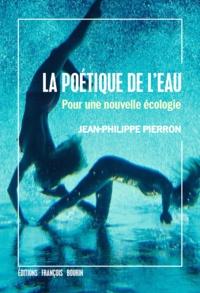 Jean-Philippe Pierron - La poétique de l'eau - Pour une nouvelle écologie.