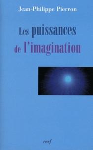 Jean-Philippe Pierron - Les puissances de l'imagination - Essai sur la fonction éthique de l'imagination.