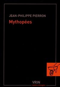 Jean-Philippe Pierron - Mythopées - Un portrait de la modernité tardive.