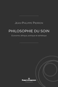 Jean-Philippe Pierron - Philosophie du soin - Economie, éthique, politique et esthétique.