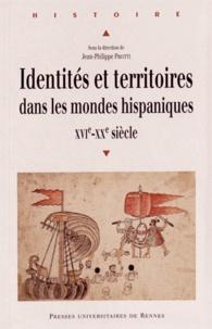 Jean-Philippe Priotti - Identités et territoires dans les mondes hispaniques (XVIe-XXe siècle).