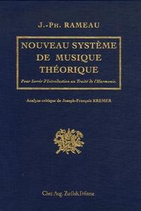 Jean-Philippe Rameau - Nouveau système de musique théorique - Où l'on découvre le principe de toutes les Règles nécessaires à la pratique, Pour Servir d'Introduction au Traité de l'Harmonie.