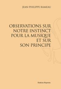Jean-Philippe Rameau - Observation sur notre instinct pour la musique et sur son principe.