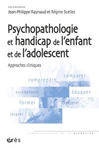 Psychopathologie et handicap de lenfant et de ladolescent - Approches cliniques.pdf