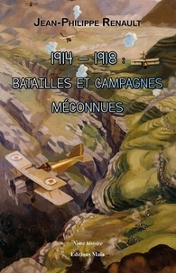 Téléchargement gratuit d'informations sur la recherche de livres 1914 - 1918 : batailles et campagnes méconnues