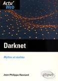 Jean-Philippe Rennard - Darknet - Mythes et réalités.