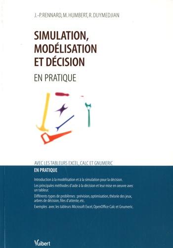 Jean-Philippe Rennard et Marc Humbert - Simulation modélisation et décision.