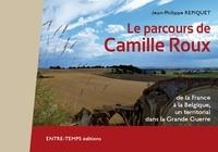 Jean-Philippe Repiquet - Le parcours de Camille Roux : de la France à la Belgique, un territorial dans la Grande Guerre.