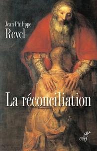 Jean-Philippe Revel et Jean-Philippe Revel - La réconciliation.