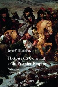 Histoire du Consulat et du Premier Empire - Jean-Philippe Rey pdf epub