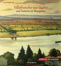 Jean-Philippe Rey et Philippe Branche - Villefranche-sur-Saône - Une histoire en Beaujolais.