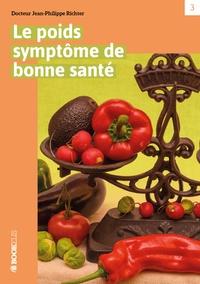 Jean-Philippe Richter - LE POIDS  SYMPTOME DE BONNE SANTE.