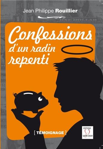 Jean-Philippe Rouillier - Confessions d'un radin repenti.