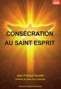 Jean-Philippe Rouillier - Consécration au Saint-Esprit.