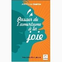 Jean-Philippe Rouillier - Passer de l'amertume à la joie.