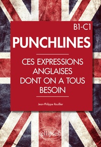 Jean-Philippe Rouillier - Punchlines - Ces expressions anglaises dont on a tous besoin B1-C1.